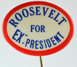 Political Poster — Roosevelt for Ex- President