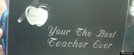 A gift fron a student to a teacher that should've had a proofreader.