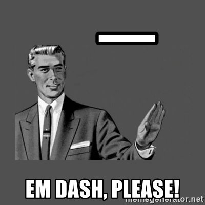 hyphen vs. dash funny 2